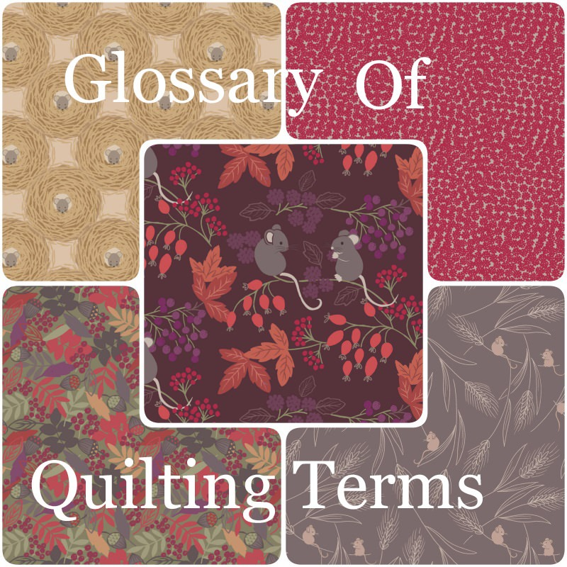 Glossary of quilting terms - New Forest Fabrics : quilting glossary - Adamdwight.com